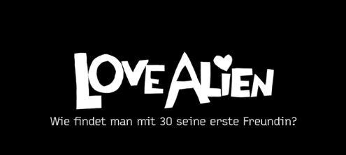 Love Alien: Hat Amor ihn vergessen? Love Alien. Copyright: Love Alien