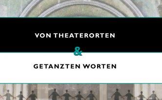 Von Theaterorten und getanzten Worten. Copyright: Kulturschoxx/Susanne Gietl